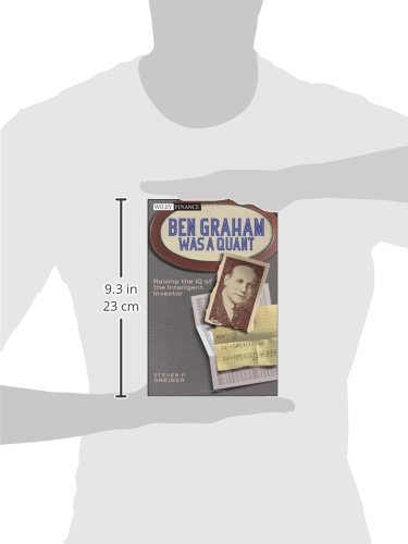 Ben Graham Was a Quant: Raising the IQ of the Intelligent Investor (Wiley Finance Series)