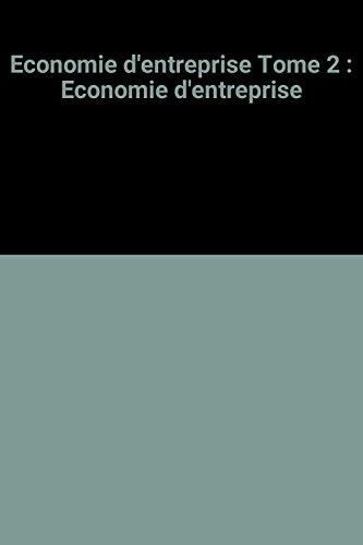 Economie d'entreprise Tome 2 : Economie d'entreprise