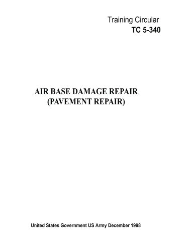 Training Circular TC 5-340 Air Base Damage Repair (Pavement Repair) December 1998
