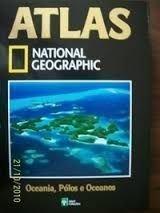 Atlas National Geographic - Oceania Pólos e Oceanos