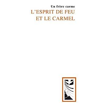L'Esprit de feu et le Carmel