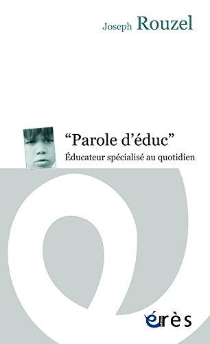 Paroles d'éduc : Educateur spécialisé au quotidien par Joseph Rouzel