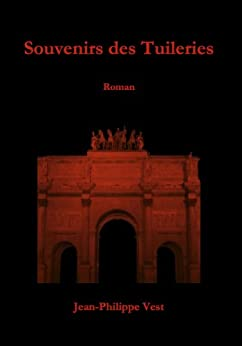 Souvenirs des Tuileries (French Edition) by [Vest, Jean-Philippe]