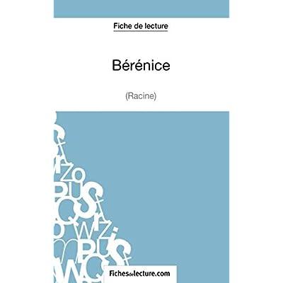 Bérénice de Racine (Fiche de lecture): Analyse complète de l'oeuvre