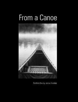 [(From a Canoe)] [By (author) James Scobbie] published on (July, 2007)