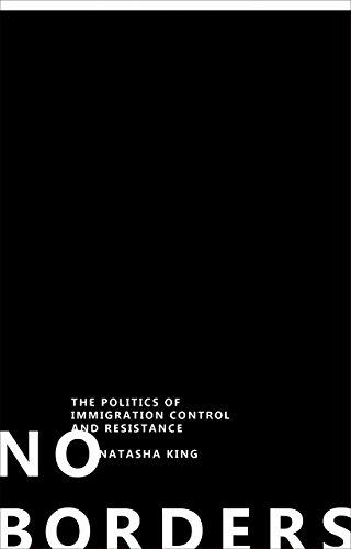No Borders: The Politics of Immigration Control and Resistance por Natasha King