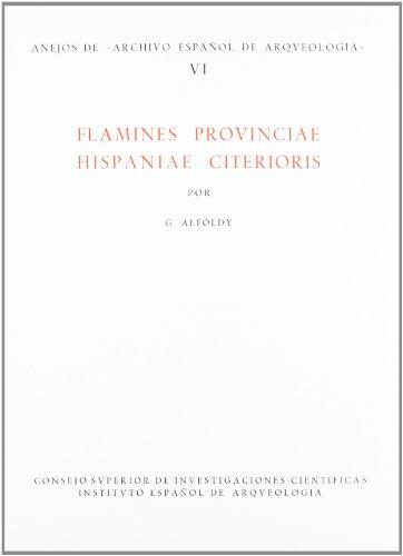 Flamines provinciae hispaniae citerioris (Anejos de Archivo Español de Arqueología)