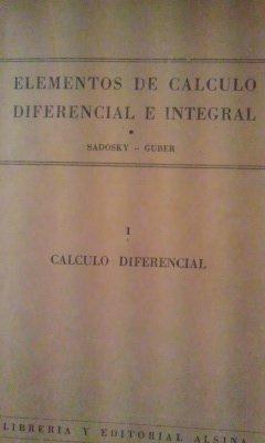 ELEMENTOS DE CÁLCULO DEFERENCIAL E INTEGRAL. Tomo I: Cálculo Diferencial (Buenos Aires, 1956)