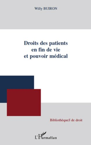 Droits des patients en fin de vie et pouvoir médical