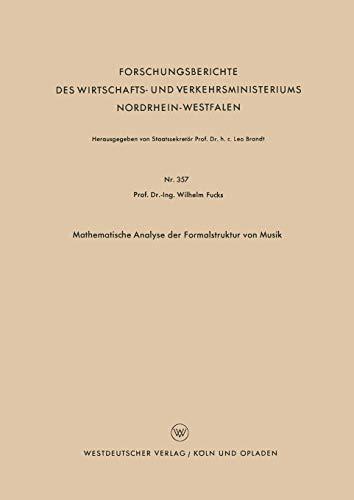 Mathematische Analyse der Formalstruktur von Musik (Forschungsberichte des Wirtschafts- und Verkehrsministeriums Nordrhein-Westfalen) (German Edition)