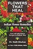 Flowers That Heal: Indian Flower Remedies
