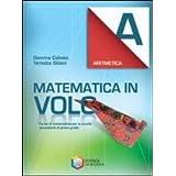 Matematica in volo. Aritmetica A. Con espansione online. Per la Scuola media