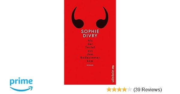 Als der Teufel aus dem Badezimmer kam: Roman: Amazon.de: Sophie ...