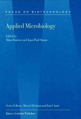 [ [ APPLIED MICROBIOLOGY (SOFTCOVER REPRINT OF THE ORIGI) (FOCUS ON BIOTECHNOLOGY #2) BY(DURIEUX, A )](AUTHOR)[PAPERBACK]