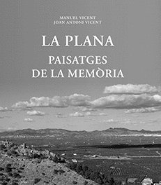 Plana, La. Paisatges de la memòria (Biblioteca de les Aules) por Manuelvicent