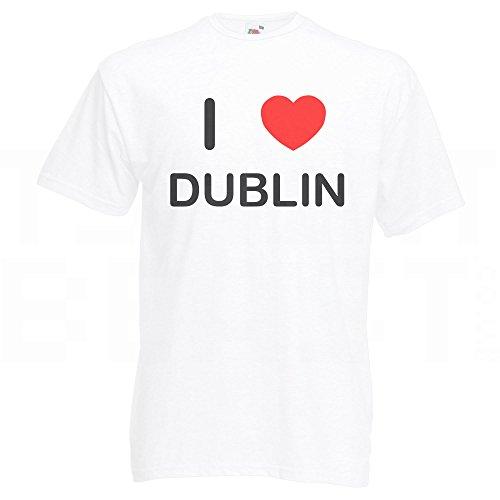 I Love Dublin - T Shirt Weiß