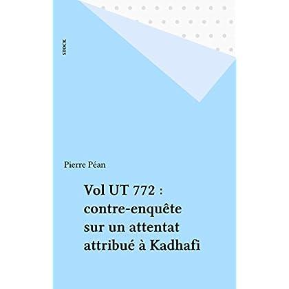 Vol UT 772 : contre-enquête sur un attentat attribué à Kadhafi (Au vif)