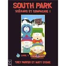 South park, scénars et compagnie ! livre 1