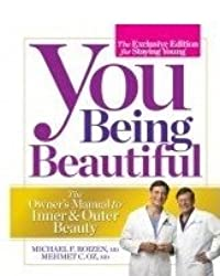You Being Beautiful - The Exclusive Edition For Staying Young - The Owner's Manual To Inner & Outer Beauty