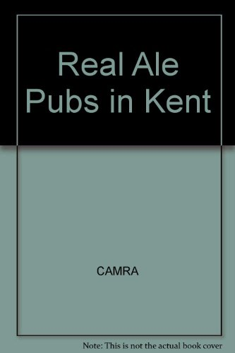Real Ale Pubs in Kent