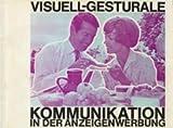 Visuell-gesturale Kommunikation in der Anzeigenwerbung.