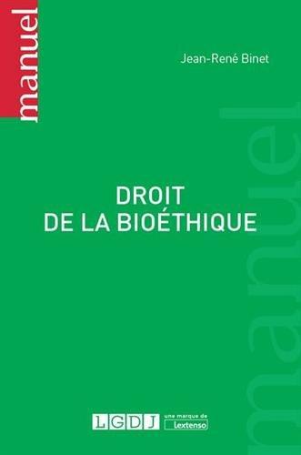 Droit de la bioéthique par Jean-René Binet