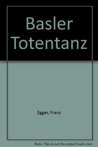 Basler Totentanz [Hardcover] by Egger, Franz