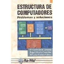 Estructura de Computadores: Problemas y soluciones.