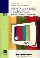 Medios de comunicación y solidaridad: reflexiones entorno a la (des)articulación social (Cooperació i solidaritat) por María José Gámez Fuentes