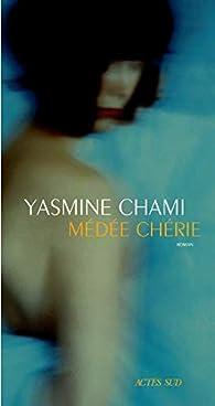 Médée chérie par Yasmine Chami-Kettani