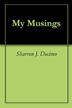 My Musings (English Edition) di [Sharron J. Ducimo]