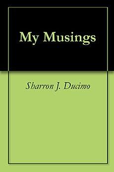My Musings (English Edition) di [Sharron J. Ducimo]