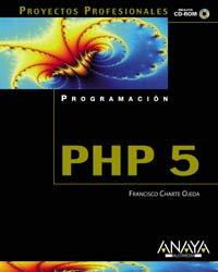 PHP 5 (Proyectos Profesionales) por Francisco Charte