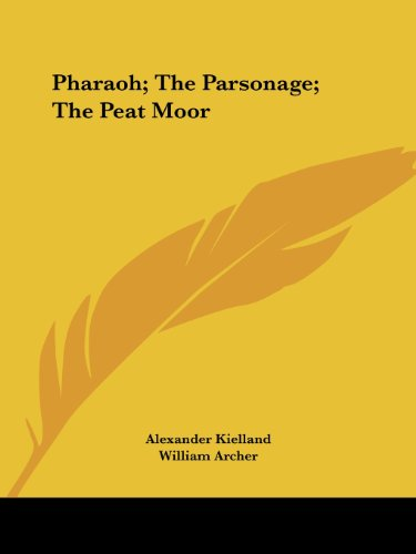 Pharaoh; The Parsonage; The Peat Moor