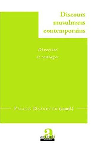 Discours Musulmans Contemporains.Diversite Etcadrages