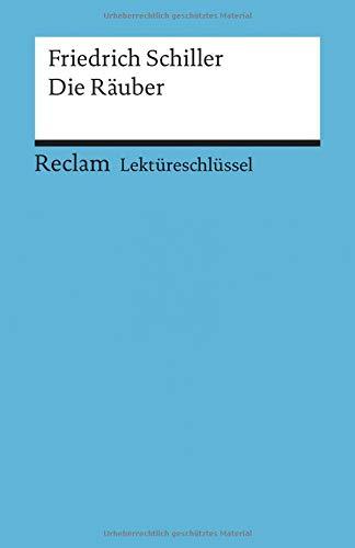 Friedrich Schiller: Die Räuber. Lektüreschlüssel
