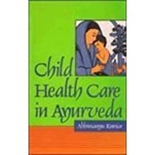 Child Healthcare in Ayurveda (Indian Medical Science) by Abhimanyu Kumar (1994-03-02)