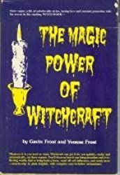 The Magic Power of Witchcraft by Gavin Frost (1976-08-01)