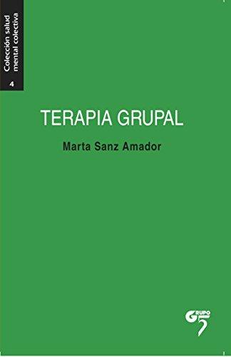 Terapia grupal: Manual para la acción (Salud mental colectiva nº 4) por Marta Sanz Amador