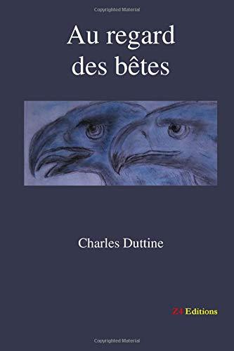 Au regard des bêtes par Charles Duttine