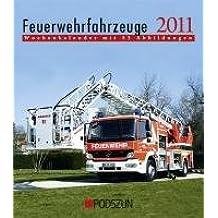 Feuerwehrfahrzeuge 2011: Wochenkalender mit 52 Abbildungen