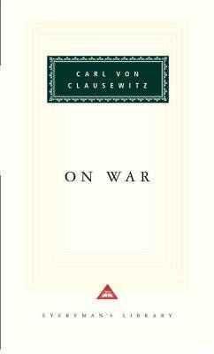 [( On War (Everyman's Library Classics & Contemporary Classics #0000) By Von Clausewitz, Carl ( Author ) Hardcover May - 1993)] Hardcover