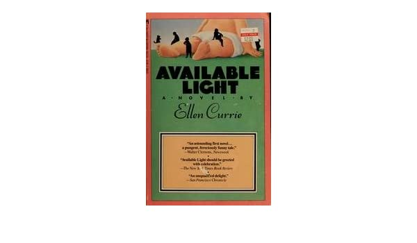 Available Light Amazon Ellen Currie 9780671632052 Books