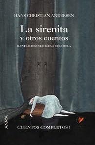 1: La sirenita y otros cuentos: Cuentos Completos I par Hans Christian Andersen
