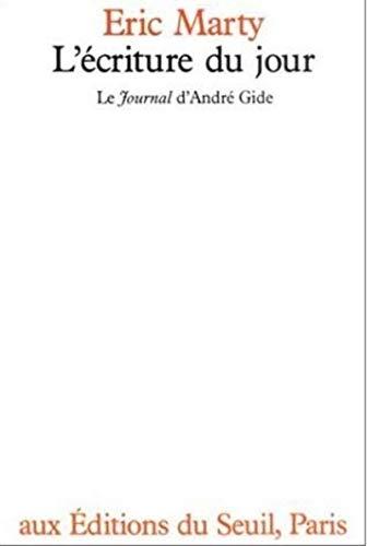 L'Ecriture du jour. Le Journal d'André Gide