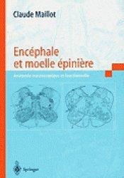 Encphale et Molle Epinire - Atlas d'Anatomie Macroscopique du Systme Nerveux Central