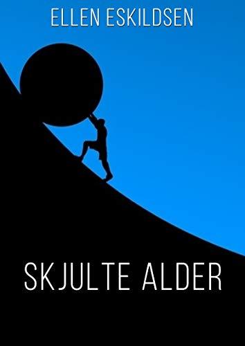 Skjulte alder (Danish Edition) por Ellen  Eskildsen