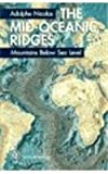 The Mid-Oceanic Ridges: Mountains Below Sea Level