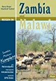 Reisen in Zambia und Malawi: Sambia Malawi komplett: Alle Nationalparks - interessante Allradstrecken - wertvolle GPS-Daten. Ein Reisebegleiter für Natur und Abenteuer - Ilona Hupe