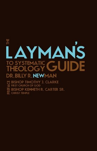 The Layman's Guide to Systematic Theology
